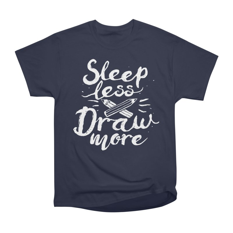 Sleep Less Draw More Men's Classic T-Shirt by Fox Shiver's Artist Shop