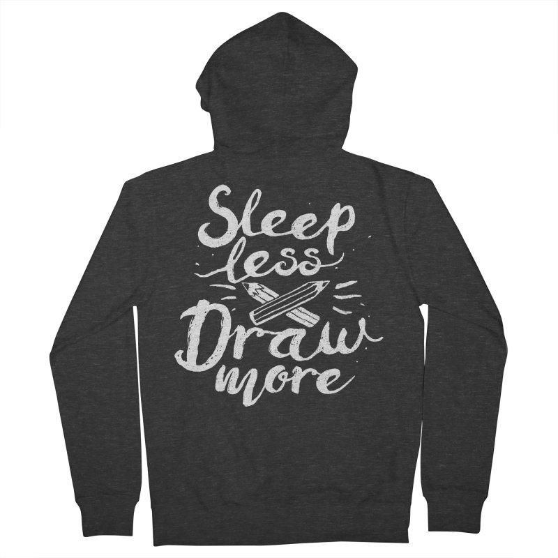 Sleep Less Draw More Men's Zip-Up Hoody by Fox Shiver's Artist Shop