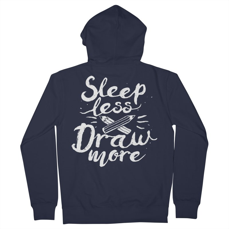 Sleep Less Draw More Men's French Terry Zip-Up Hoody by Fox Shiver's Artist Shop