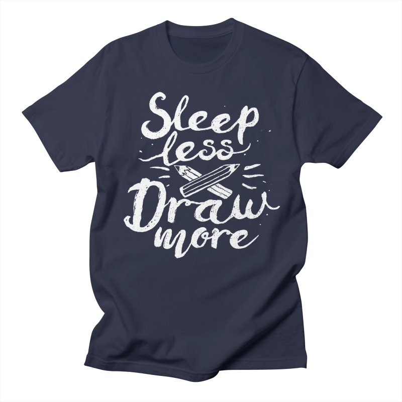Sleep Less Draw More Men's Regular T-Shirt by Fox Shiver's Artist Shop