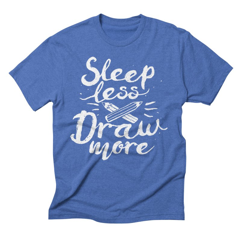 Sleep Less Draw More Men's Triblend T-Shirt by Fox Shiver's Artist Shop