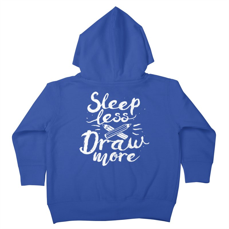 Sleep Less Draw More Kids Toddler Zip-Up Hoody by Fox Shiver's Artist Shop