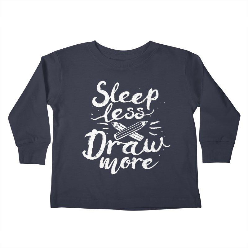 Sleep Less Draw More Kids Toddler Longsleeve T-Shirt by Fox Shiver's Artist Shop