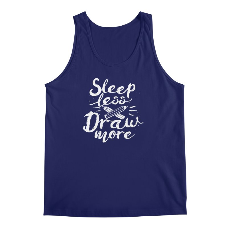 Sleep Less Draw More Men's Tank by Fox Shiver's Artist Shop