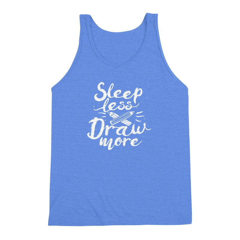Sleep Less Draw More Men's Triblend Tank by Fox Shiver's Artist Shop