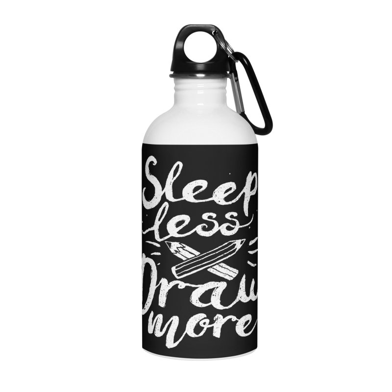 Sleep Less Draw More Accessories Water Bottle by Fox Shiver's Artist Shop