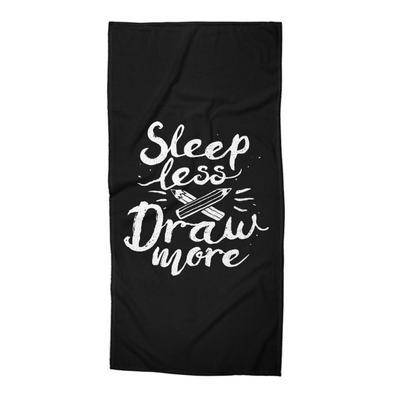 Sleep Less Draw More Accessories Beach Towel by Fox Shiver's Artist Shop