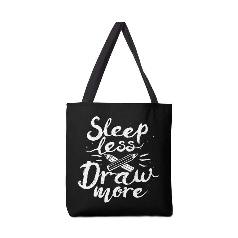 Sleep Less Draw More Accessories Bag by Fox Shiver's Artist Shop
