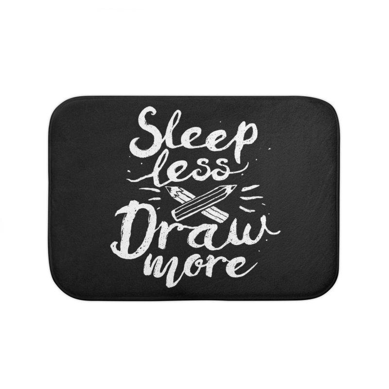 Sleep Less Draw More Home Bath Mat by Fox Shiver's Artist Shop