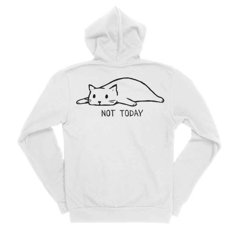 Not Today Women's Sponge Fleece Zip-Up Hoody by Fox Shiver's Artist Shop