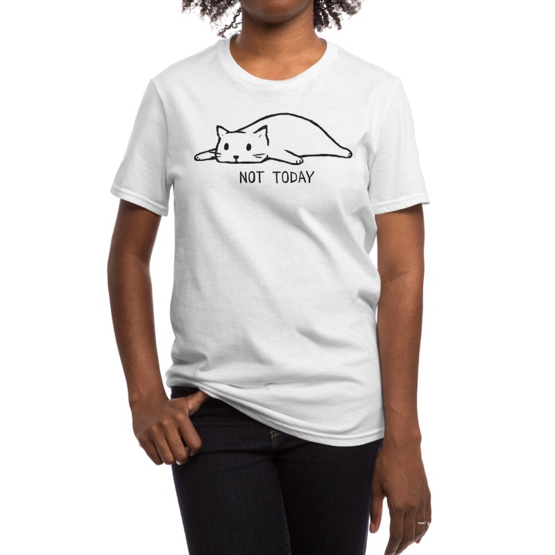 Not Today Women's T-Shirt by Fox Shiver