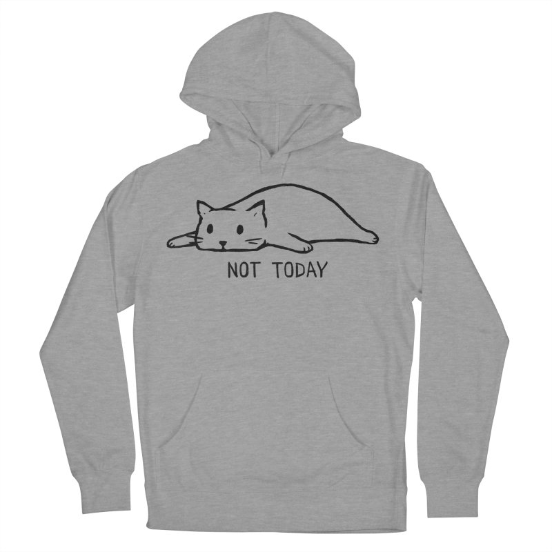 Not Today Men's French Terry Pullover Hoody by Fox Shiver's Artist Shop
