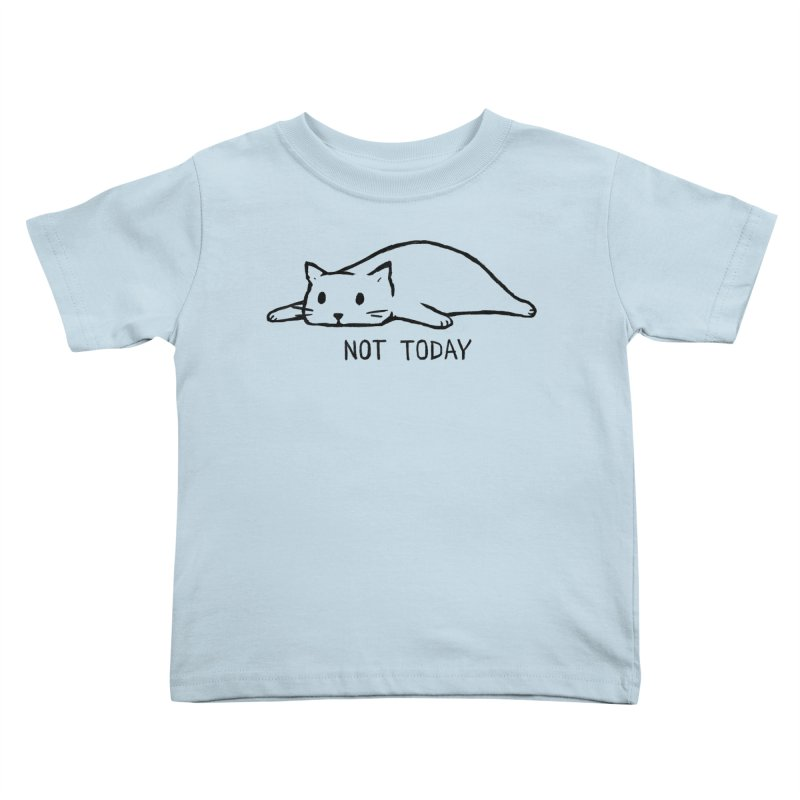 Not Today Kids Toddler T-Shirt by Fox Shiver