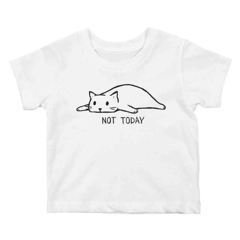 Not Today Kids Baby T-Shirt by Fox Shiver's Artist Shop