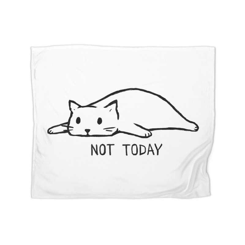 Not Today Home Blanket by Fox Shiver's Artist Shop