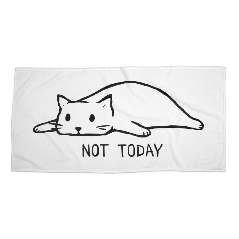 Not Today Accessories Beach Towel by Fox Shiver