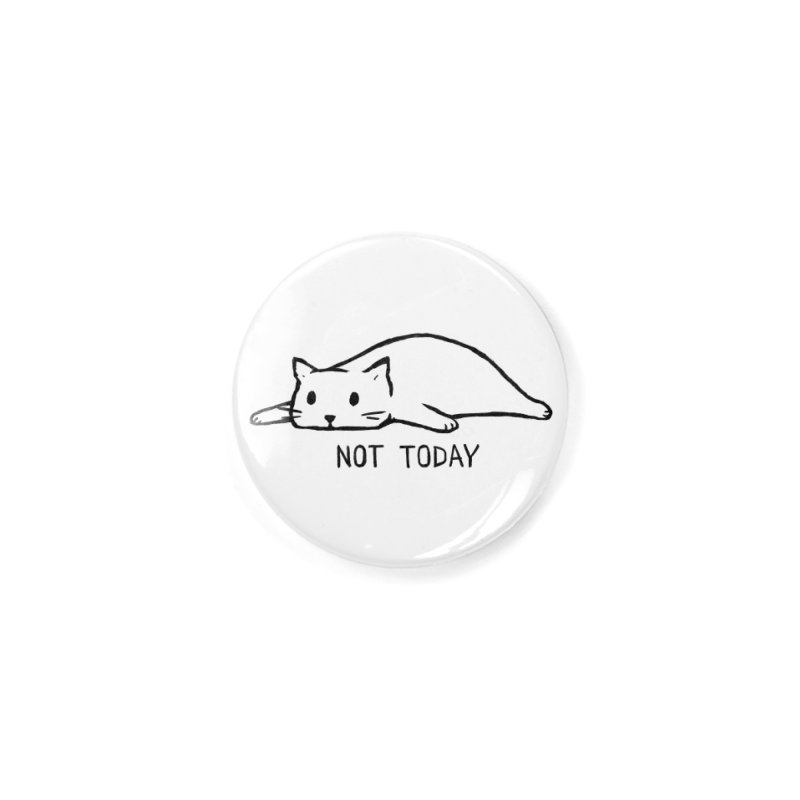 Not Today Accessories Button by Fox Shiver