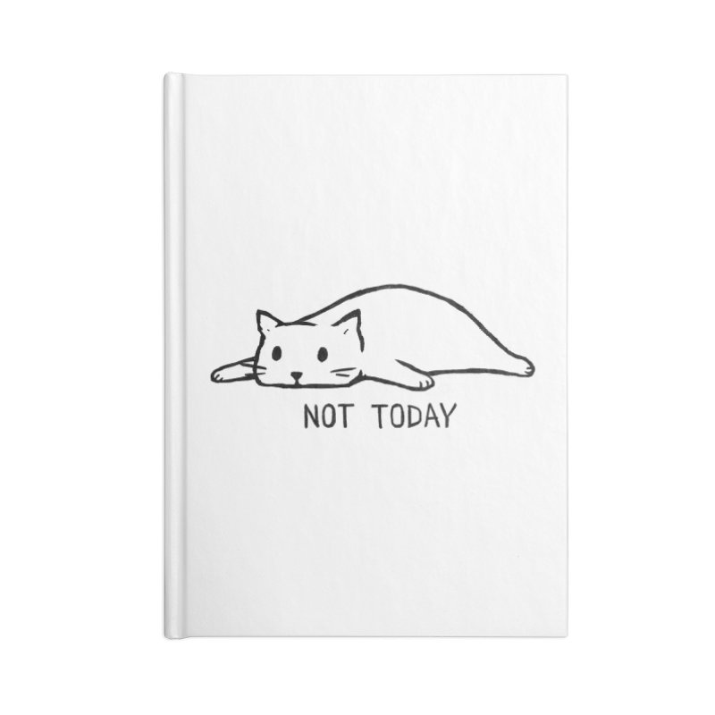 Not Today Accessories Notebook by Fox Shiver's Artist Shop
