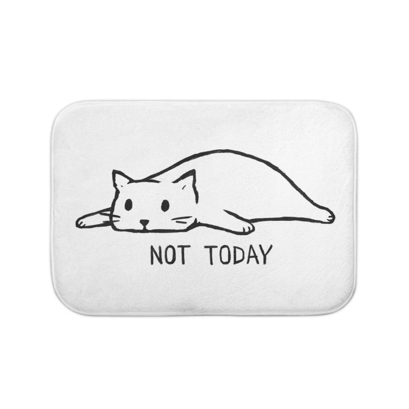 Not Today Home Bath Mat by Fox Shiver's Artist Shop
