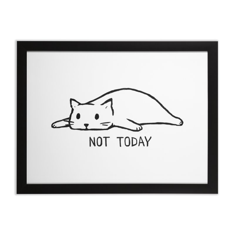 Not Today Home Framed Fine Art Print by Fox Shiver's Artist Shop