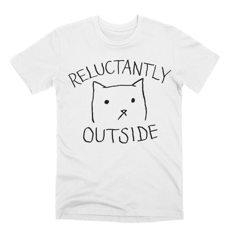 Reluctantly Outside Men's Premium T-Shirt by Fox Shiver's Artist Shop