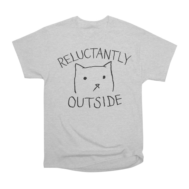 Reluctantly Outside Women's Heavyweight Unisex T-Shirt by Fox Shiver's Artist Shop