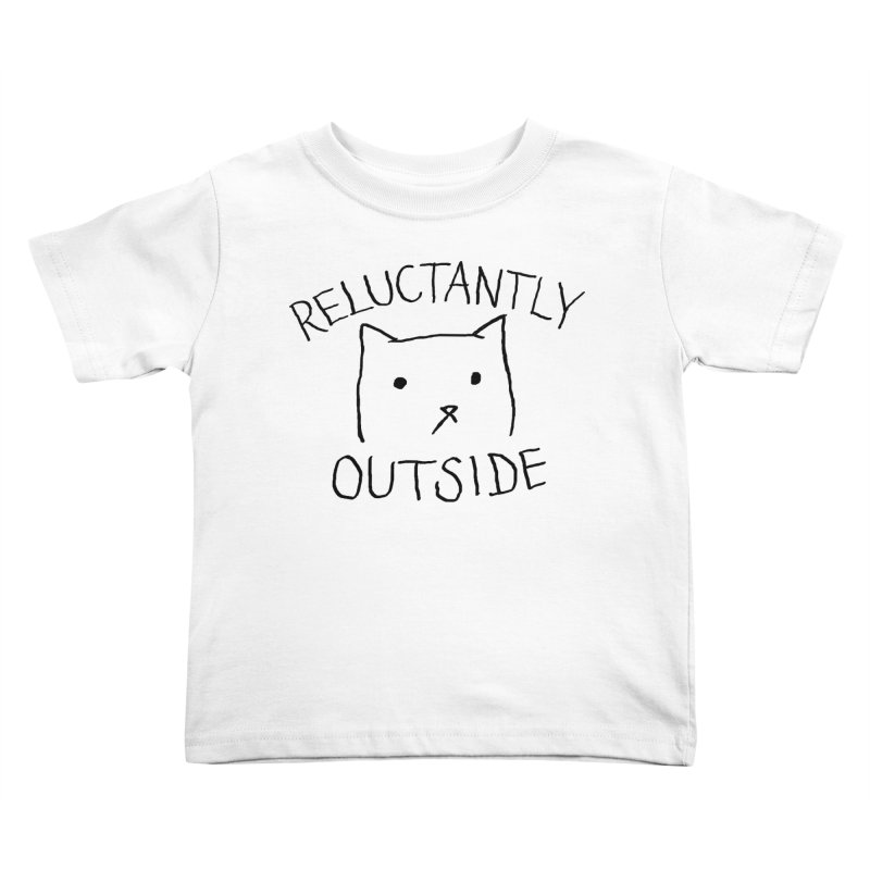 Reluctantly Outside Kids Toddler T-Shirt by Fox Shiver's Artist Shop