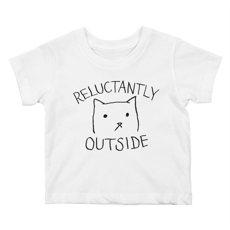 Reluctantly Outside Kids Baby T-Shirt by Fox Shiver's Artist Shop