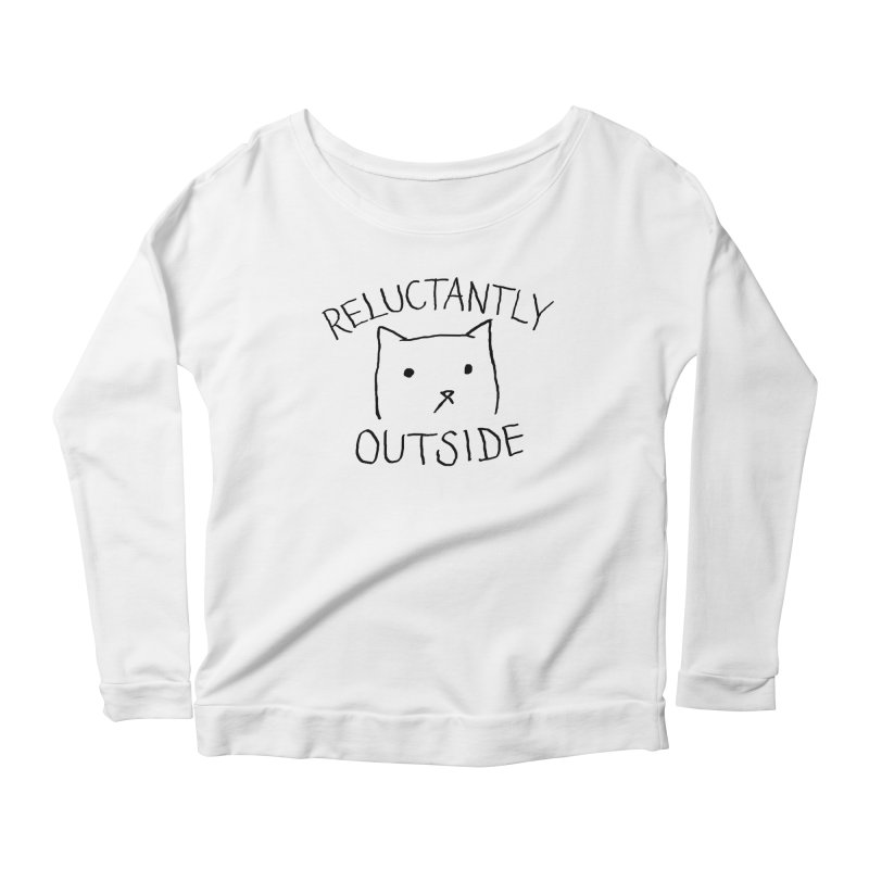 Reluctantly Outside Women's Scoop Neck Longsleeve T-Shirt by Fox Shiver's Artist Shop