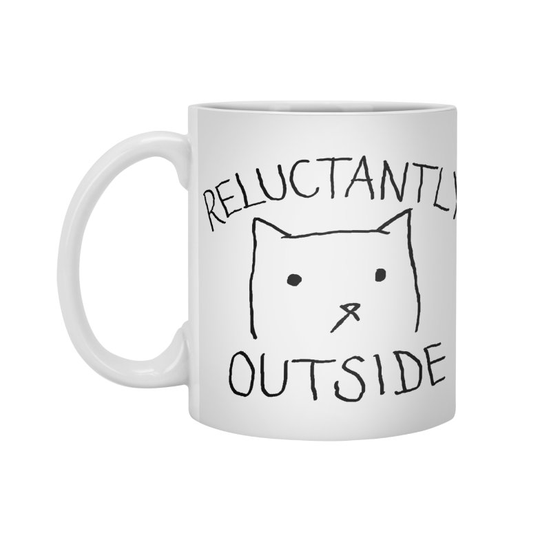 Reluctantly Outside Accessories Standard Mug by Fox Shiver's Artist Shop