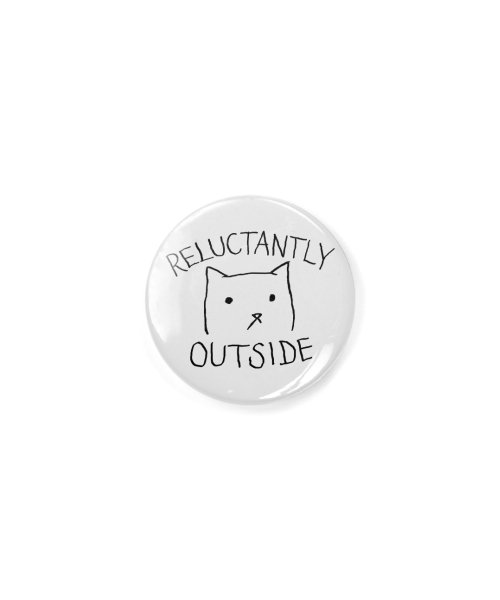 Reluctantly Outside