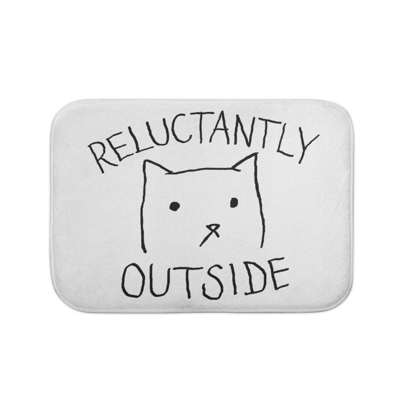 Reluctantly Outside Home Bath Mat by Fox Shiver's Artist Shop