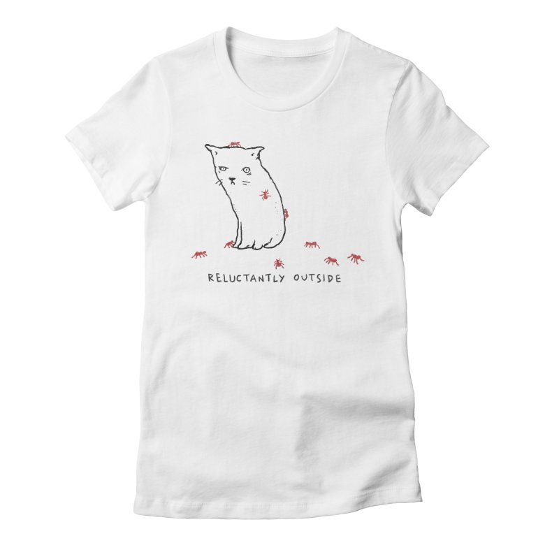 Reluctantly Outside Women's Fitted T-Shirt by Fox Shiver's Artist Shop