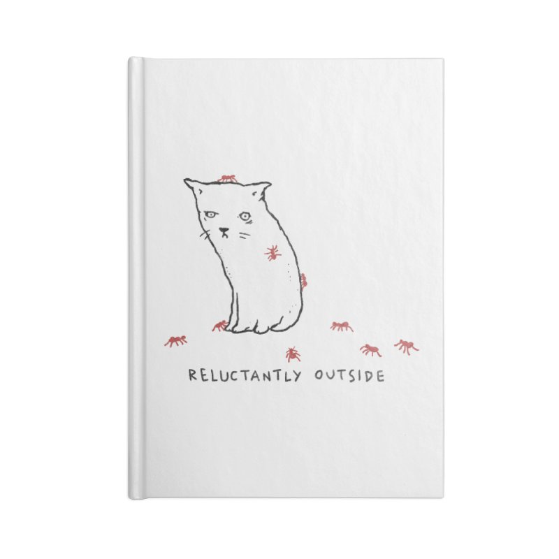 Reluctantly Outside Accessories Blank Journal Notebook by Fox Shiver's Artist Shop