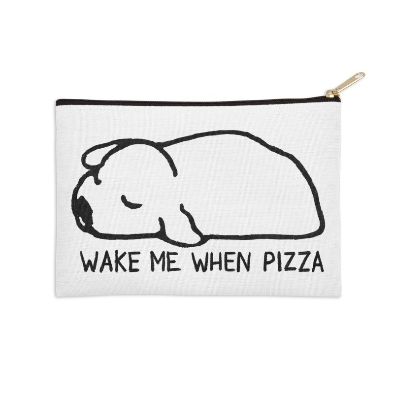 Wake Me When Pizza Accessories Zip Pouch by Fox Shiver's Artist Shop