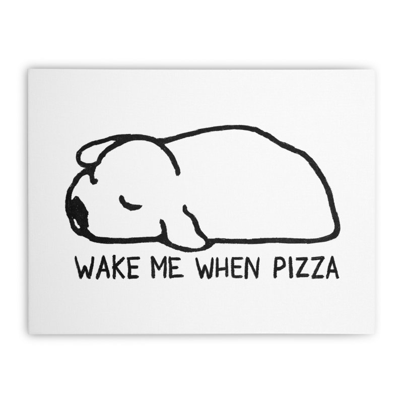 Wake Me When Pizza Home Stretched Canvas by Fox Shiver's Artist Shop