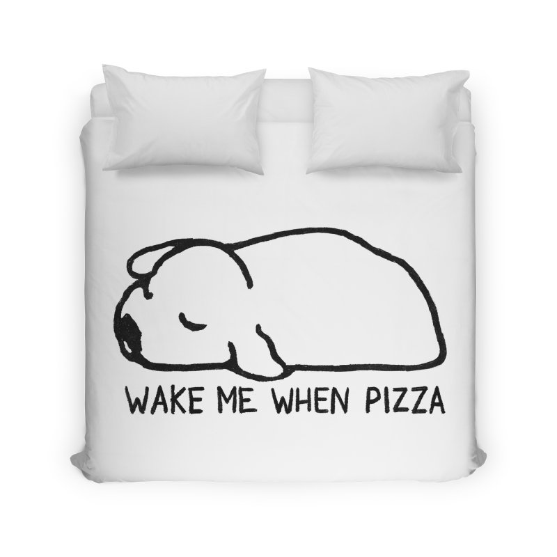 Wake Me When Pizza Home Duvet by Fox Shiver's Artist Shop