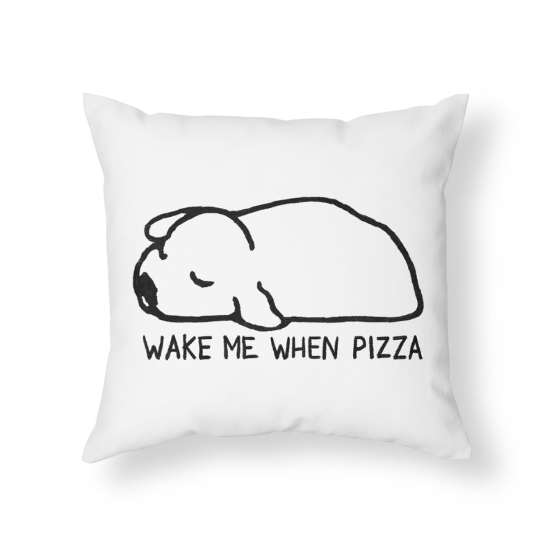 Wake Me When Pizza Home Throw Pillow by Fox Shiver's Artist Shop