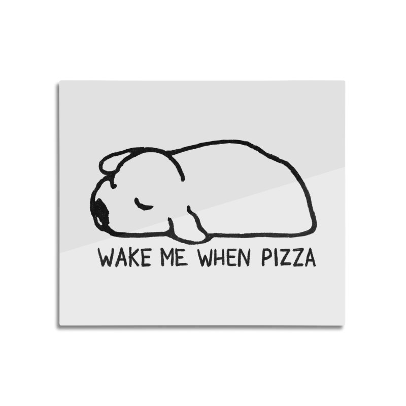 Wake Me When Pizza Home Mounted Acrylic Print by Fox Shiver's Artist Shop