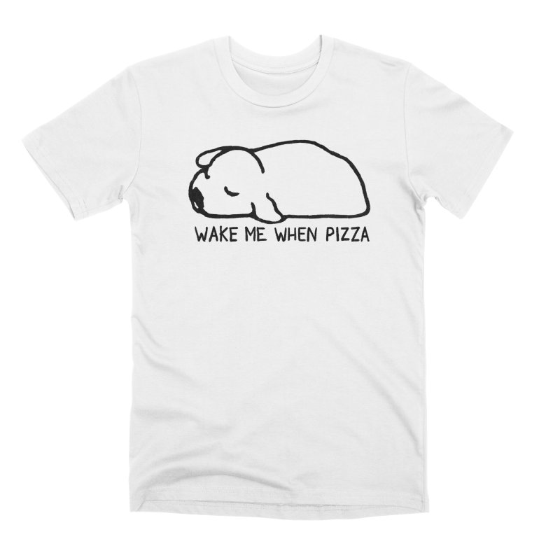 Wake Me When Pizza Men's Premium T-Shirt by Fox Shiver's Artist Shop