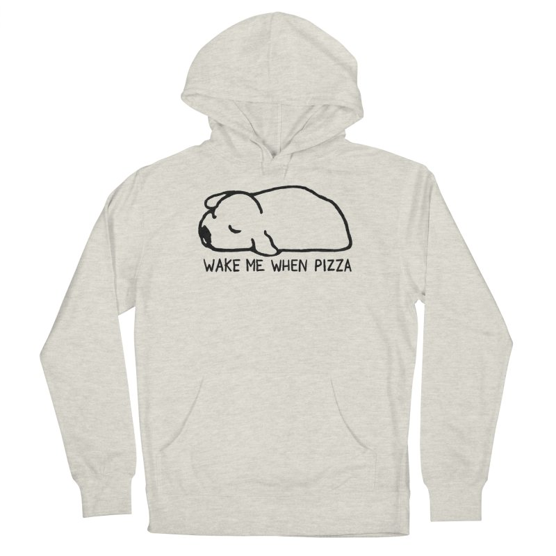 Wake Me When Pizza Women's French Terry Pullover Hoody by Fox Shiver's Artist Shop