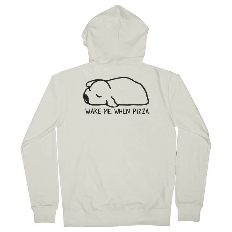Wake Me When Pizza Men's French Terry Zip-Up Hoody by Fox Shiver's Artist Shop