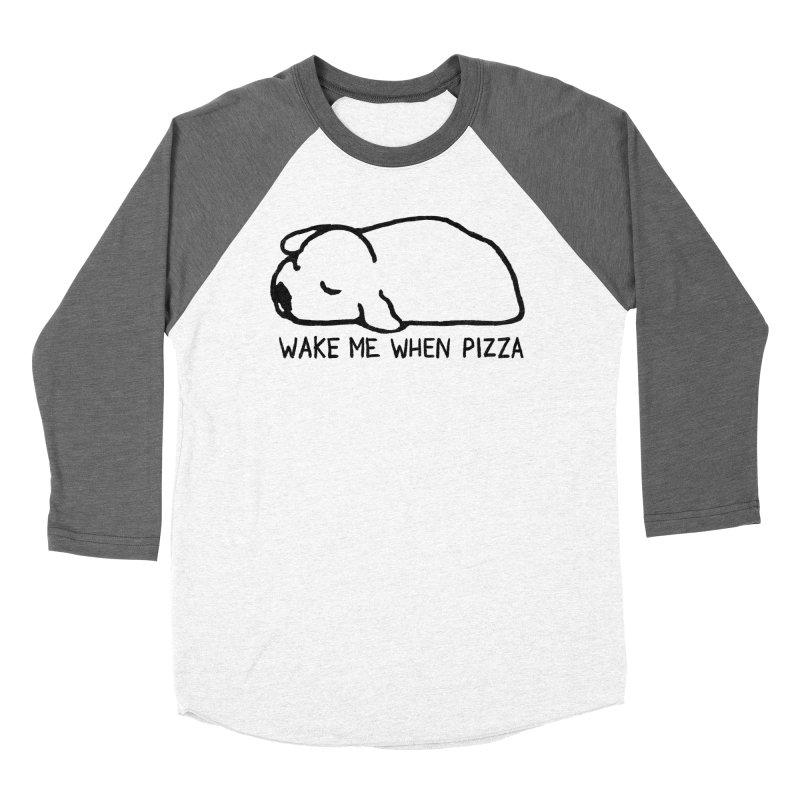 Wake Me When Pizza Women's Baseball Triblend Longsleeve T-Shirt by Fox Shiver's Artist Shop