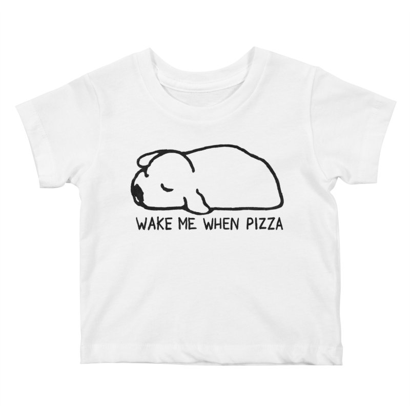 Wake Me When Pizza Kids Baby T-Shirt by Fox Shiver's Artist Shop