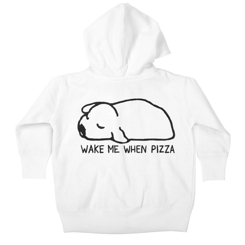 Wake Me When Pizza Kids Baby Zip-Up Hoody by Fox Shiver's Artist Shop