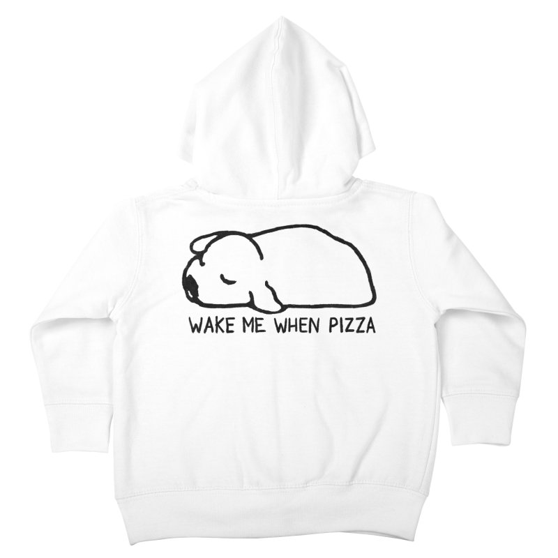 Wake Me When Pizza Kids Toddler Zip-Up Hoody by Fox Shiver's Artist Shop