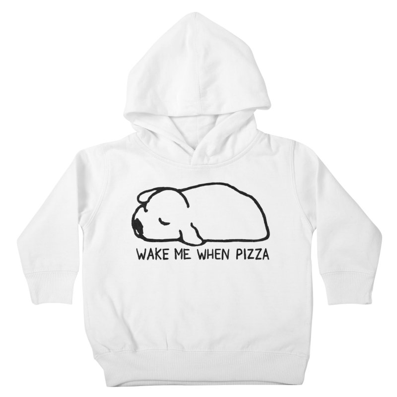 Wake Me When Pizza Kids Toddler Pullover Hoody by Fox Shiver's Artist Shop
