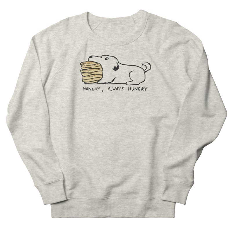Hungry, Always Hungry Men's French Terry Sweatshirt by Fox Shiver's Artist Shop