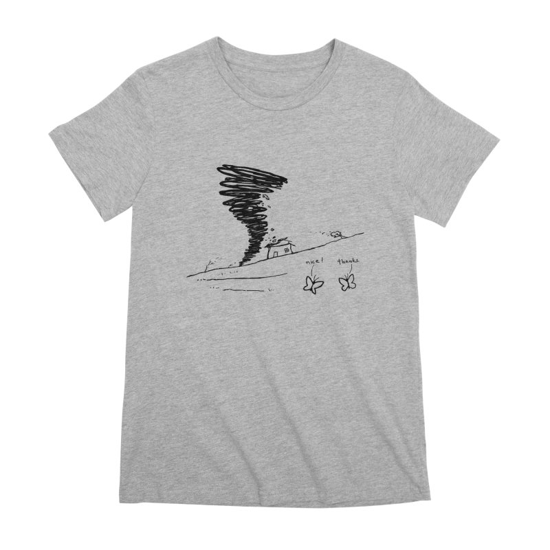 Look What I Did Women's Premium T-Shirt by Fox Shiver's Artist Shop