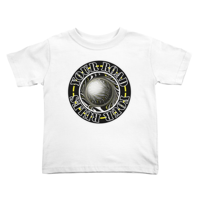Travel Lover's Motto of Your Road, Your Rules Kids Toddler T-Shirt by The Fractal Art of San Jaya Prime